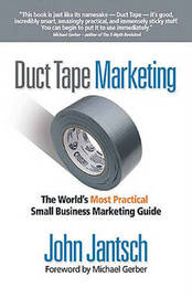 Duct Tape Marketing: The World's Most Practical Small Business Marketing Guide by John Jantsch image