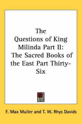 The Questions of King Milinda Part II: The Sacred Books of the East Part Thirty-Six by F.Max Muller image