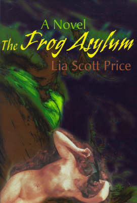 The Frog Asylum by Lia Scott Price image