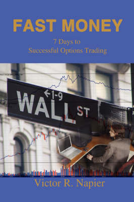 Fast Money: 7 Days to Successful Options Trading by Victor Napier image