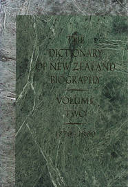 The Dictionary of New Zealand Biography: Vol 2: 1870-1900 by Department of Internal Affairs image