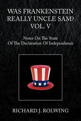 Was Frankenstein Really Uncle Sam? Vol. V by Richard J. Rolwing image