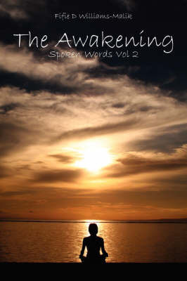 The Awakening: Spoken Words Vol 2 by Fifie D. Williams-Malik