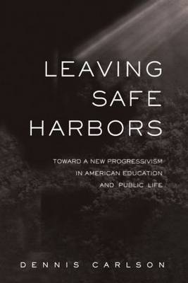 Leaving Safe Harbors by Dennis L. Carlson