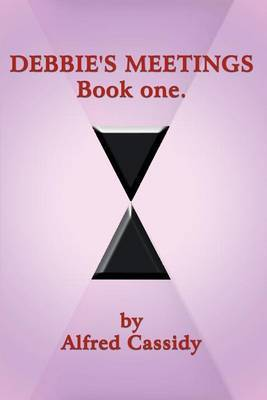 Debbie's Meetings: Bk. 1 by Alfred Cassidy image