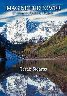 Imagine the Power: Getting to Success Faster by Terah Stearns image
