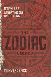 The Zodiac Legacy: Convergence by Stan Lee
