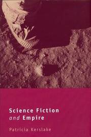 Science Fiction and Empire by Patricia Kerslake image