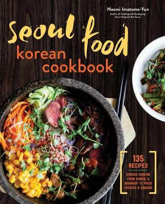Seoul Food Korean Cookbook by Naomi Imatome-Yun image