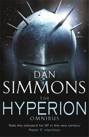 "The Hyperion Omnibus: ""Hyperion"", ""The Fall of Hyperion"" (Hyperion #1 & #2) by Dan Simmons"