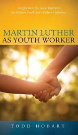 Martin Luther as Youth Worker by Todd Hobart image