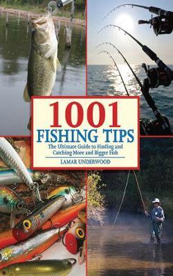 1001 Fishing Tips by Lamar Underwood