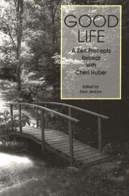 Good Life by Cheri Huber
