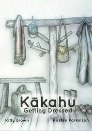 Kakahu-Getting Dressed by Kitty Brown