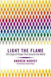 Light the Flame by Andrew Harvey