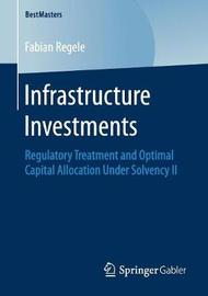 Infrastructure Investments by Fabian Regele
