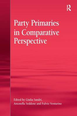 Party Primaries in Comparative Perspective by Giulia Sandri