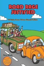Road Rage Justified (Black and White Interior Edition) by Neve Roark