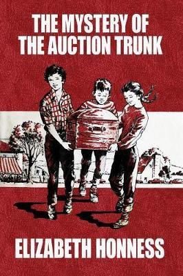 The Mystery of the Auction Trunk by Elizabeth Honness