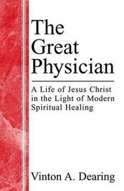 The Great Physician by Vinton A., Vinton Dearing image