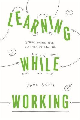 Learning While Working by Paul Smith image