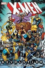 X-men: Revolution By Chris Claremont Omnibus by Chris Claremont