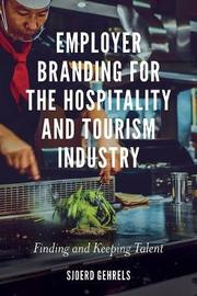 Employer Branding for the Hospitality and Tourism Industry by Sjoerd Gehrels