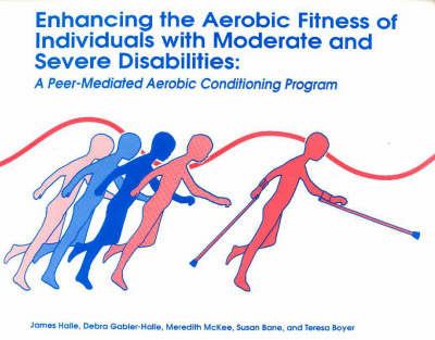 Enhancing the Aerobic Fitness of Individuals with Moderate & Severe Disabilities image