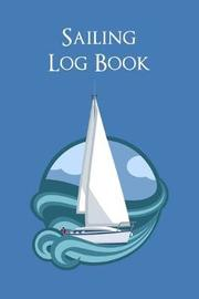 Sailing Log Book by Charles M Robinson