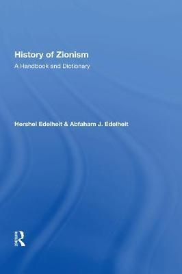 History Of Zionism by Hershel Edelheit