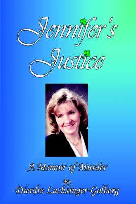 Jennifer's Justice by Dierdre Luchsinger-Golberg image