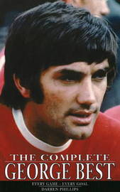 The Complete George Best by Darren Phillips image