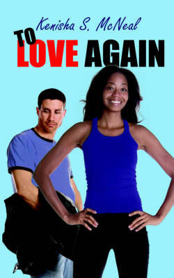To Love Again by Kenisha S. McNeal