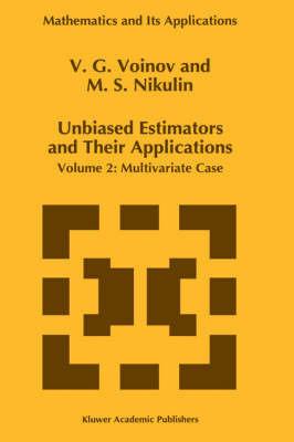 Unbiased Estimators and their Applications by V.G. Voinov
