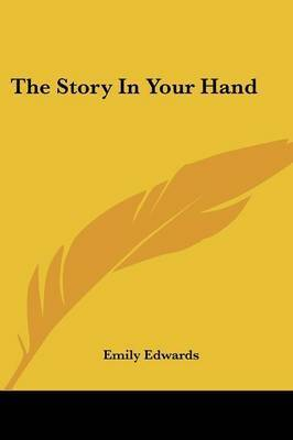 The Story in Your Hand by Emily Edwards