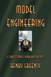 Model Engineering by Henry Greenly
