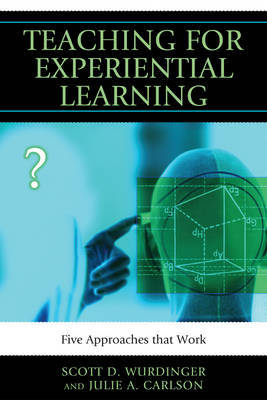 Teaching for Experiential Learning by Scott D. Wurdinger