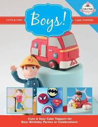 Cute & Easy Cake Toppers for Boys! by The Cake & Bake Academy