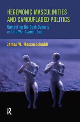 Hegemonic Masculinities and Camouflaged Politics by James W. Messerschmidt image