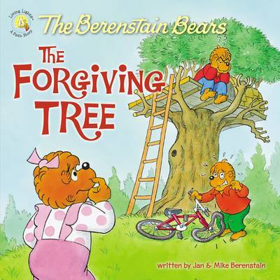 The Berenstain Bears and the Forgiving Tree by Jan Berenstain