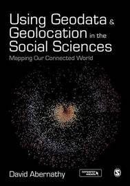 Using Geodata and Geolocation in the Social Sciences by David Abernathy