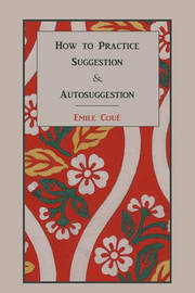 How to Practice Suggestion and Autosuggestion by Emile Cou