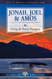 Jonah, Joel & Amos by Doug Haugen