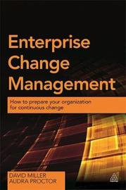 Enterprise Change Management by David Miller