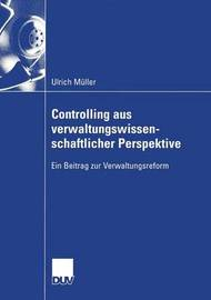 Controlling Aus Verwaltungswissenschaftlicher Perspektive by Ulrich Muller