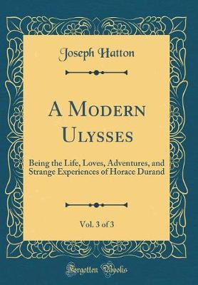 A Modern Ulysses, Vol. 3 of 3 by Joseph Hatton image