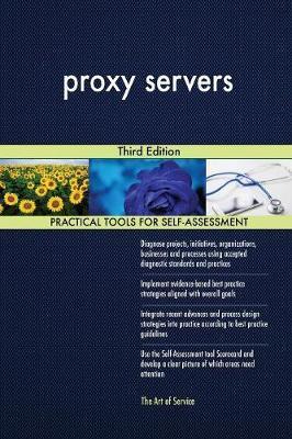 Proxy Servers Third Edition by Gerardus Blokdyk image