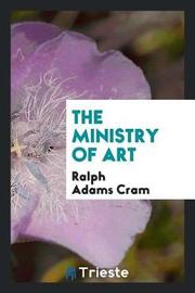 The Ministry of Art by Ralph Adams Cram image