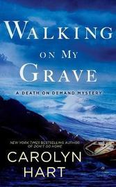Walking On My Grave by Carolyn Hart