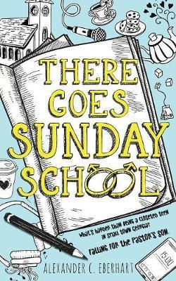 There Goes Sunday School by Alexander C Eberhart image